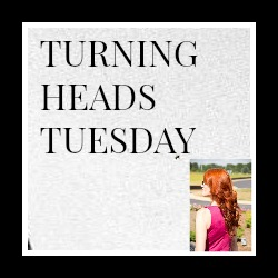 Turning Head Tuesdays